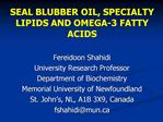SEAL BLUBBER OIL, SPECIALTY LIPIDS AND OMEGA-3 FATTY ACIDS