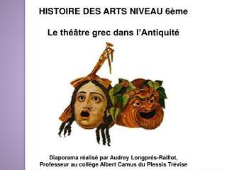 HISTOIRE DES ARTS NIVEAU 6 me  Le th  tre grec dans l Antiquit