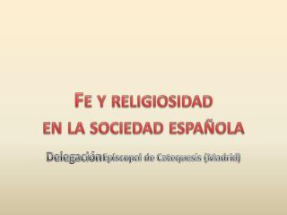 Fe y religiosidad en la sociedad espa ola
