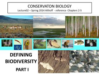 CONSERVATON BIOLOGY Lecture02   Spring 2013 Althoff  - reference  Chapters 2-5