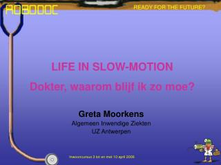LIFE IN SLOW-MOTION  Dokter, waarom blijf ik zo moe