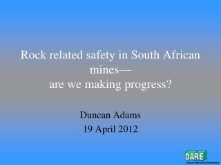 Rock related safety in South African mines  are we making progress