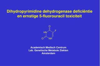 Dihydropyrimidine dehydrogenase defici ntie en ernstige 5-fluorouracil toxiciteit
