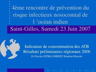 4 me rencontre de pr vention du risque infectieux nosocomial de l  oc an indien  Saint-Gilles, Samedi 23 Juin 2007