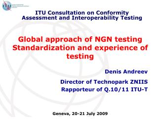 Global approach of NGN testing Standardization and experience of testing