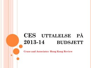 CES uttalelse på 2013-14 budsjett