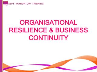 ORGANISATIONAL RESILIENCE  BUSINESS CONTINUITY