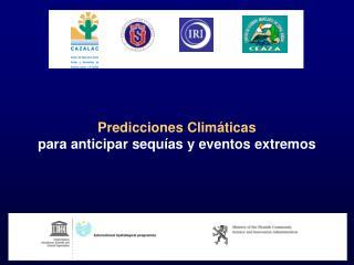 Predicciones Clim ticas  para anticipar sequ as y eventos extremos