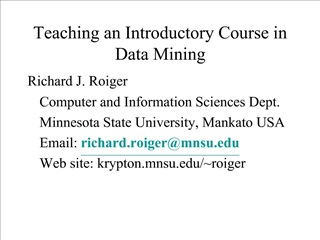 Teaching an Introductory Course in Data Mining