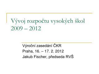 V voj rozpoctu vysok ch  kol 2009   2012
