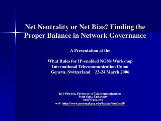 Net Neutrality or Net Bias Finding the Proper Balance in Network Governance