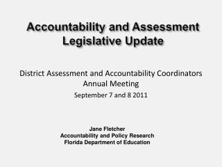 Accountability and Assessment Legislative Update