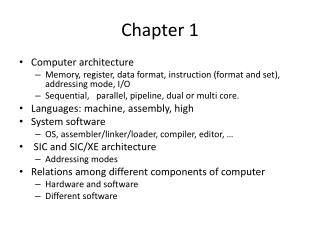 Computer architecture Memory, register, data format, instruction format and set, addressing mode, I