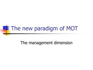The new paradigm of MOT