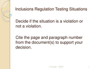 Inclusions Regulation Testing Situations