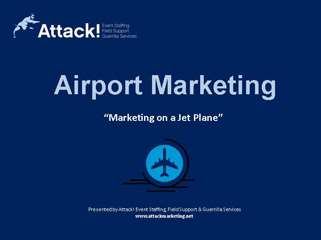 Non-Traditional Marketing Case Study: Airport Marketing