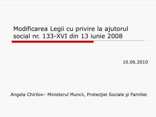 Modificarea Legii cu privire la ajutorul social nr. 133-XVI din 13 iunie 2008
