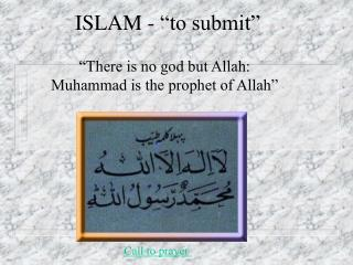 ISLAM -  to submit