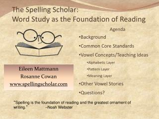 The Spelling Scholar: Word Study as the Foundation of Reading