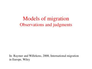 Models of migration Observations and judgments