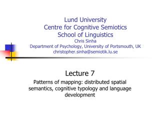 Lund University Centre for Cognitive Semiotics School of Linguistics Chris Sinha Department of Psychology, University of