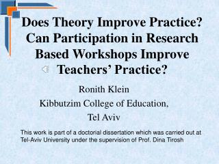 Does Theory Improve Practice Can Participation in Research Based Workshops Improve  Teachers  Practice