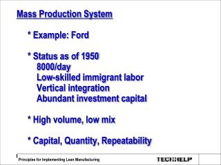 Mass Production System        Example: Ford        Status as of 1950          8000