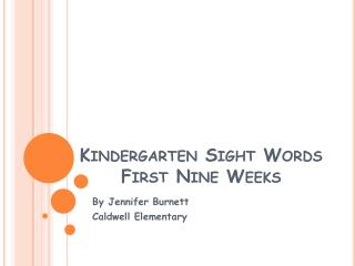 Kindergarten Sight Words First Nine Weeks