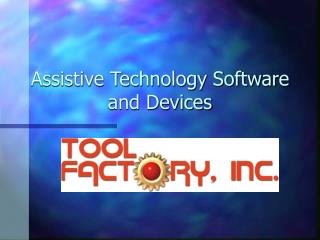 Assistive Technology Software and Devices
