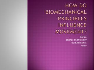 How do Biomechanical Principles Influence Movement