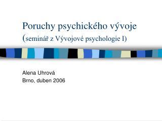 Poruchy psychick ho v voje semin r z V vojov  psychologie I
