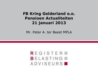 FB Kring Gelderland e.o. Pensioen Actualiteiten 21 januari 2013