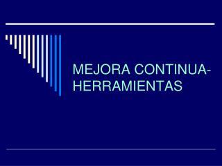 MEJORA CONTINUA- HERRAMIENTAS