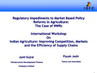 Regulatory Impediments to Market Based Policy Reforms in Agriculture: The Case of NWRs  International Workshop  On India