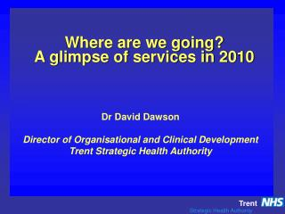 Where are we going A glimpse of services in 2010