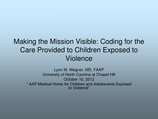 Making the Mission Visible: Coding for the Care Provided to Children Exposed to Violence