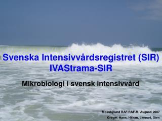 Svenska Intensivv rdsregistret SIR  IVAStrama-SIR