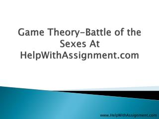 Game Theory-Battle Of the Sexes at HelpWithAssignment.com