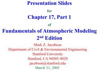 Presentation Slides  for  Chapter 17, Part 1 of  Fundamentals of Atmospheric Modeling 2nd Edition
