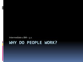 Why do people work