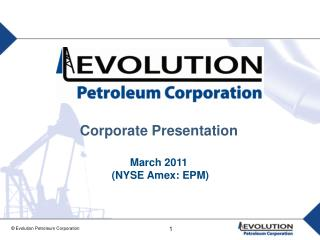 Corporate Presentation   March 2011  NYSE Amex: EPM