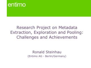 Research Project on Metadata Extraction, Exploration and Pooling:  Challenges and Achievements