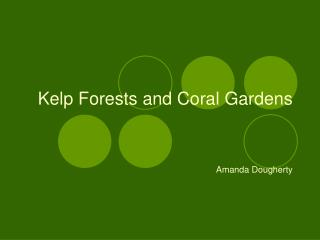 Kelp Forests and Coral Gardens