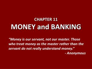 CHAPTER 11 MONEY and BANKING