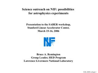 Science outreach on NIF: possibilities  for astrophysics experiments   Presentation to the SABER workshop, Stanford Line