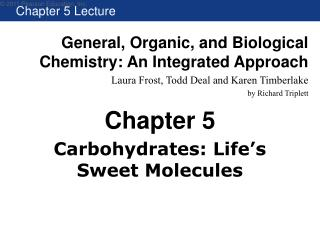 Carbohydrates: Life s  Sweet Molecules