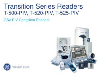 Transition Series Readers T-500-PIV, T-520-PIV, T-525-PIV