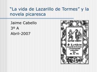 La vida de Lazarillo de Tormes  y la novela picaresca