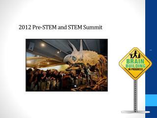 2012 Pre-STEM and STEM Summit