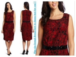 Plus size formal dresses how to choose best for you??
